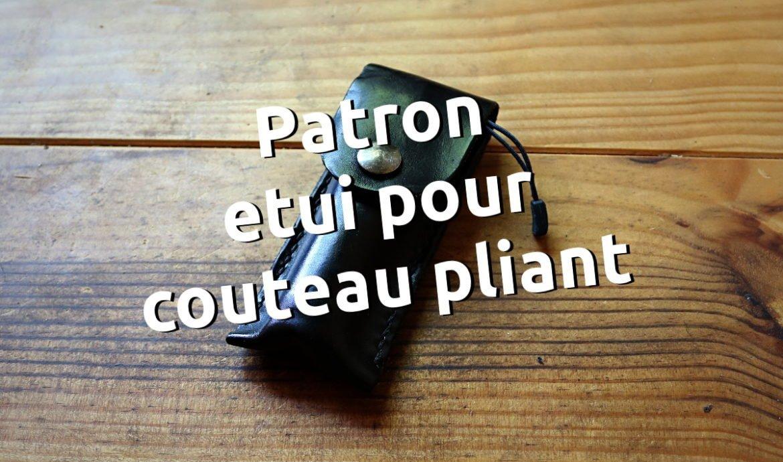 Patron libre etui en cuir pour couteau pliant - apprendre la maroquinerie et le travail du cuir sur point-sellier.com