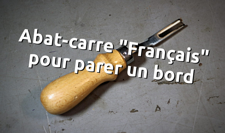 Utiliser un abat carre français pour parer un bord de cuir - tuto vidéo - tithouan - point-sellier.com