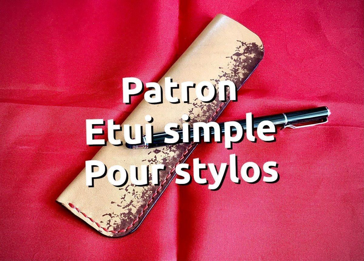 patron maroquinerie étui cuir stylo simple - tithouan pour point-sellier.com