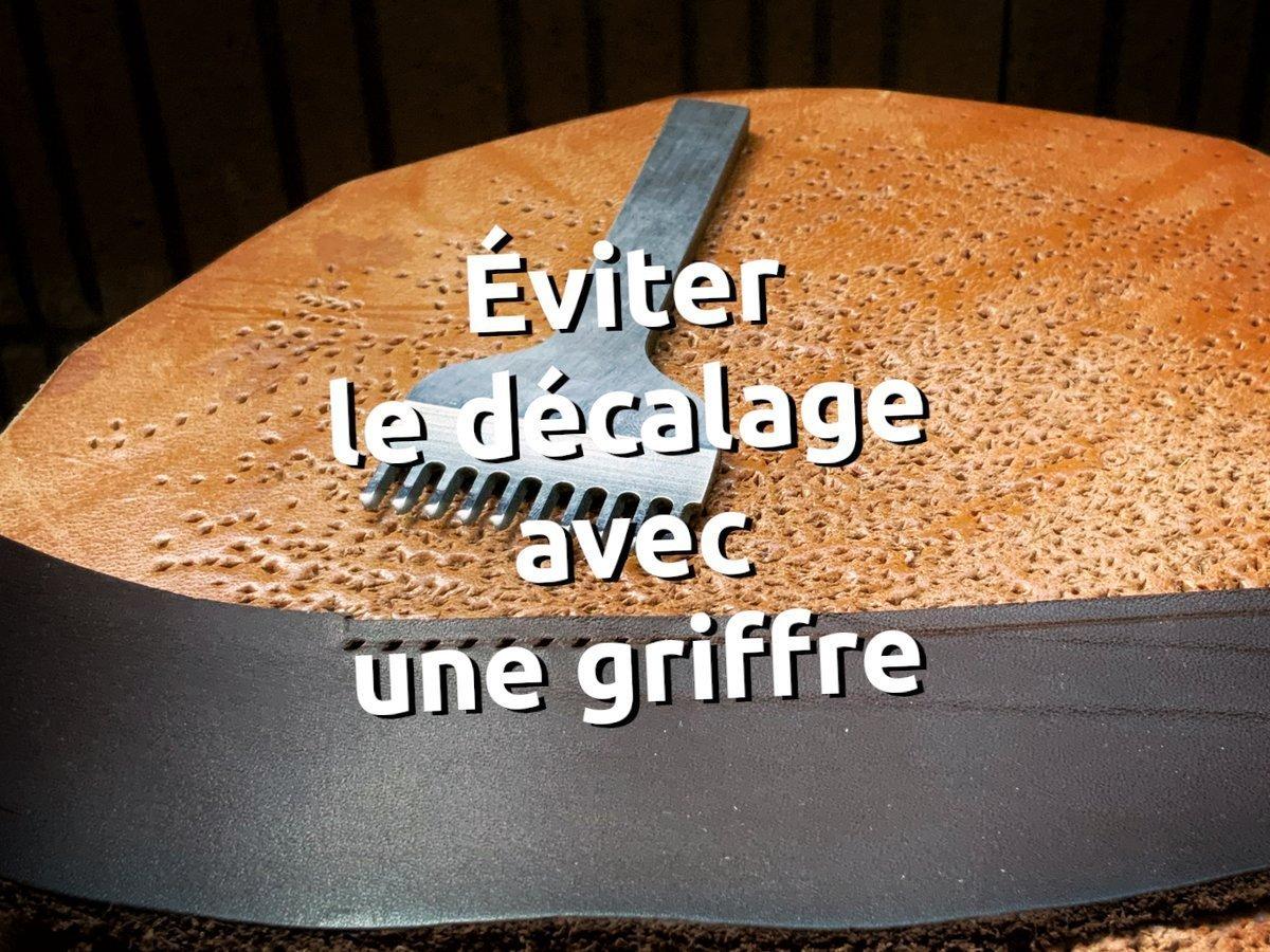 Eviter le décalage avec les griffe à percer le cuir - astuce maroquinerie - tithouan pour point-sellier.com