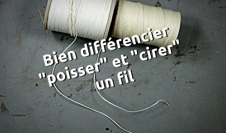 Différence poisser cirer un fil de couture pour la maroquinerie, sellerie, fil de lin, travail du cuir