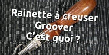 Rainette à creuser le cuir ou groover, comment l'utiliser et les différents systèmes et modèles existants - tithouan pour point-sellier.com