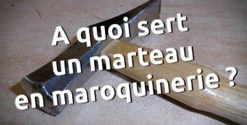 A quoi sert un marteau en maroquinerie
