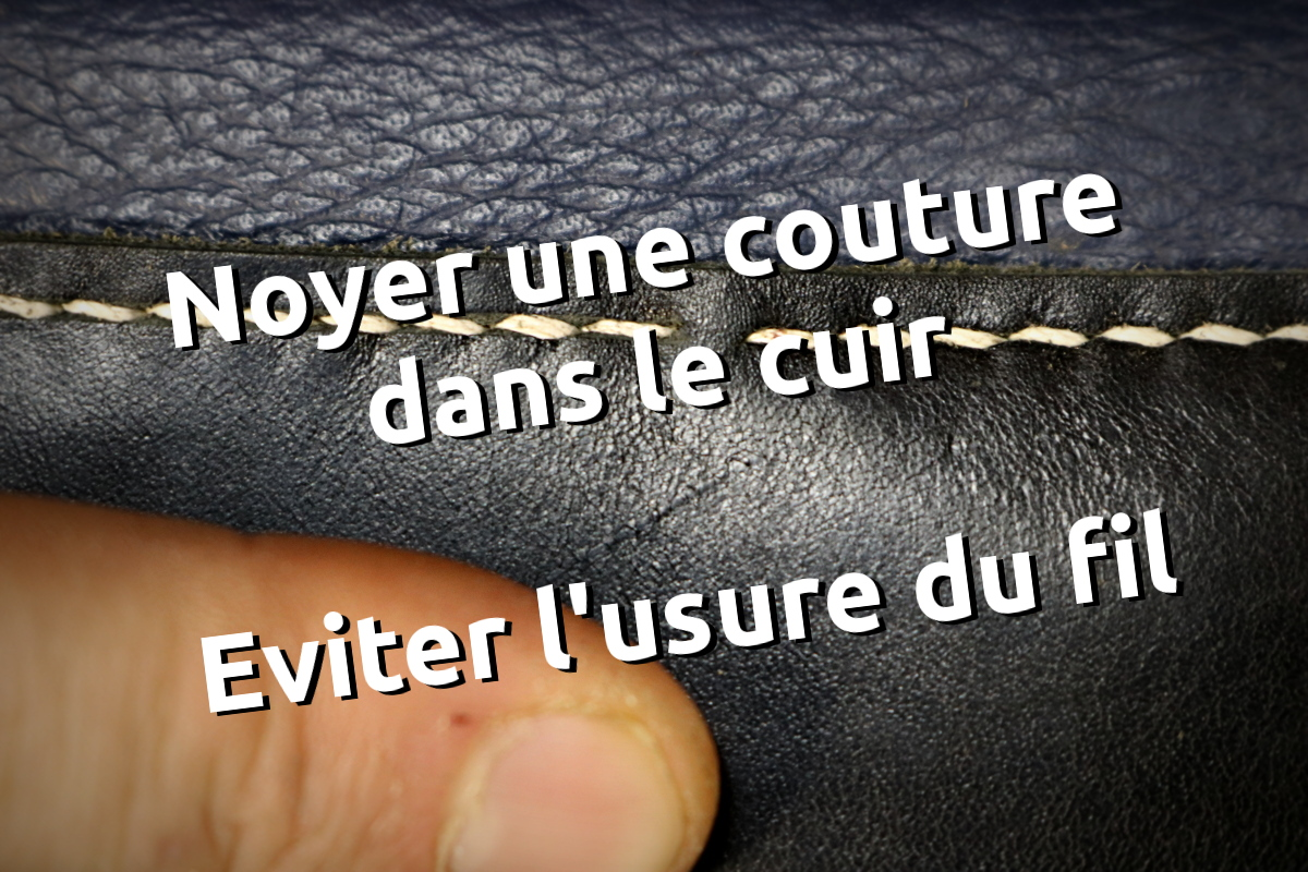 noyer fil de couture dans le cuir en utilisant la rainette et ce de façon esthétique sans abîmer la fleur du cuir - tithouan pour point-sellier.com