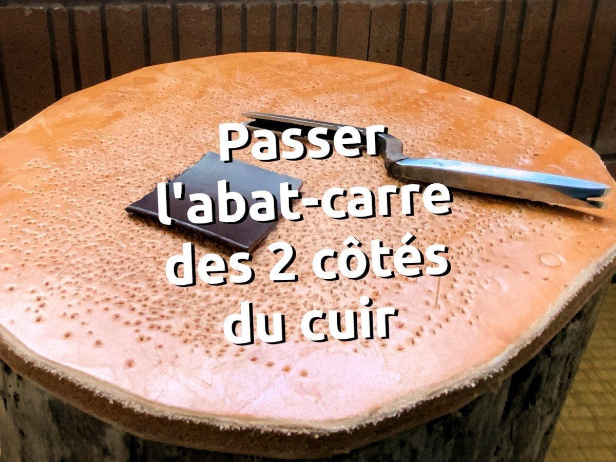 Passer l'abat carre des 2 côtés du cuir - astuce maroquinerie - tithouan pour point-sellier.com