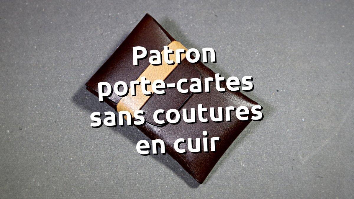 Patron porte-cartes en cuir sans coutures modèle vertical - tithouan pour point-sellier.com