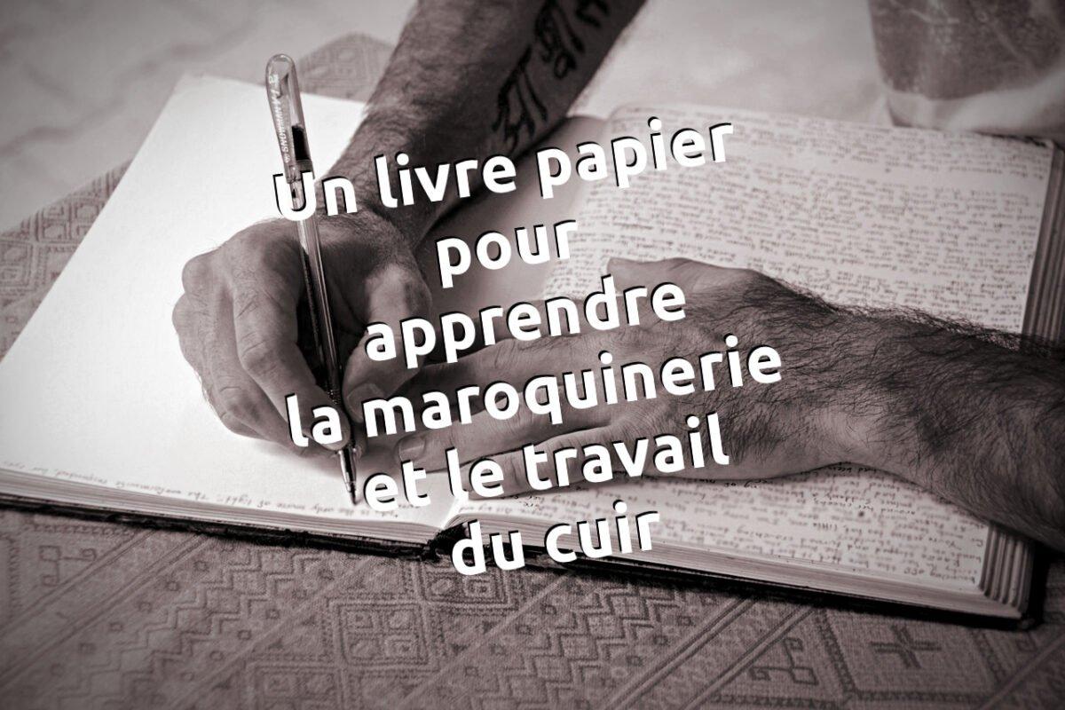 Pré-commander le livre papier pour apprendre la maroquinerie et le travail du cuir - tithouan pour point-sellier.com