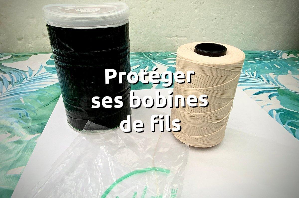 Protéger le fil de couture, protéger ses bobines de fils - tithouan pour point-sellier.com