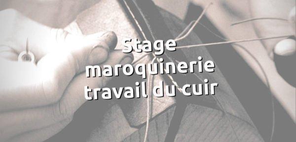 Stage apprendre la maroquinerie et le travail du cuir, teinture, couture point sellier