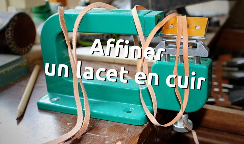 Comment affiner un lacet en cuir trop épais soi même avec une refendeuse manuelle ? - point-sellier.com Tithouan - apprendre la maroquinerie et le travail du cuir
